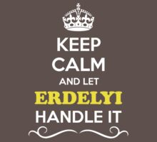 Keep Calm and Let ERDELYI Handle it Kids Clothes