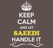Keep Calm and Let SAEEDI Handle it Kids Clothes