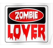 ZOMBIE LOVER, FUNNY DANGER STYLE FAKE SAFETY SIGN Poster