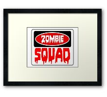 ZOMBIE SQUAD, FUNNY DANGER STYLE FAKE SAFETY SIGN Framed Print