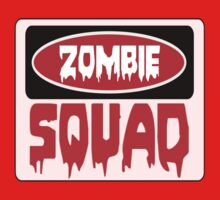 ZOMBIE SQUAD, FUNNY DANGER STYLE FAKE SAFETY SIGN by DangerSigns