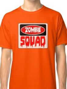ZOMBIE SQUAD, FUNNY DANGER STYLE FAKE SAFETY SIGN Classic T-Shirt