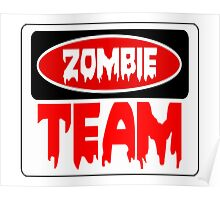 ZOMBIE TEAM, FUNNY DANGER STYLE FAKE SAFETY SIGN Poster