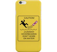 Caution! Hoverboards don't work on Water! iPhone Case/Skin