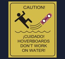 Caution! Hoverboards don't work on Water! Kids Tee