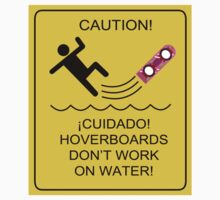 Caution! Hoverboards don't work on Water! Baby Tee