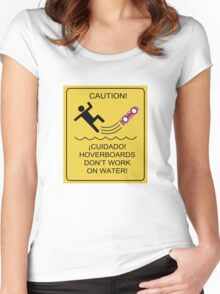 Caution! Hoverboards don't work on Water! Women's Fitted Scoop T-Shirt