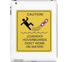 Caution! Hoverboards don't work on Water! iPad Case/Skin