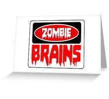 ZOMBIE BRAINS, FUNNY DANGER STYLE FAKE SAFETY SIGN Greeting Card
