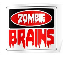 ZOMBIE BRAINS, FUNNY DANGER STYLE FAKE SAFETY SIGN Poster