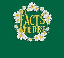 The Facts Were These... [Pushing Daisies] T-Shirt