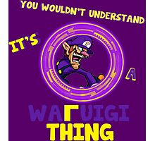 You Wouldn't Understand, It's A Waluigi Thing Photographic Print