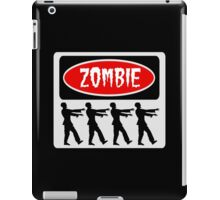 ZOMBIES WALKING IN A LINE, FUNNY DANGER STYLE FAKE SAFETY SIGN iPad Case/Skin