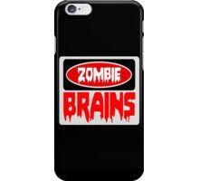 ZOMBIE BRAINS, FUNNY DANGER STYLE FAKE SAFETY SIGN iPhone Case/Skin