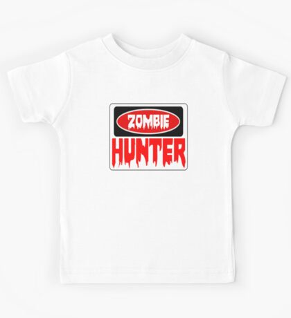 ZOMBIE HUNTER, FUNNY DANGER STYLE FAKE SAFETY SIGN Kids Tee