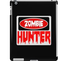 ZOMBIE HUNTER, FUNNY DANGER STYLE FAKE SAFETY SIGN iPad Case/Skin