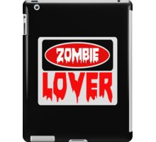 ZOMBIE LOVER, FUNNY DANGER STYLE FAKE SAFETY SIGN iPad Case/Skin
