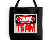ZOMBIE TEAM, FUNNY DANGER STYLE FAKE SAFETY SIGN Tote Bag
