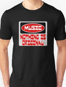 MUSIC: NOTHING IS ORIGINAL, FUNNY DANGER STYLE FAKE SAFETY SIGN T-Shirt