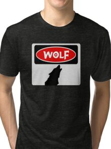 WOLF: FUNNY DANGER STYLE FAKE SAFETY SIGN Tri-blend T-Shirt