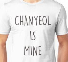 CHANYEOL IS MINE Unisex T-Shirt