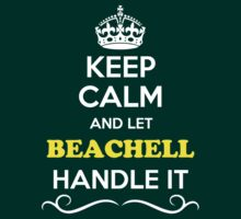 Keep Calm and Let BEACHELL Handle it T-Shirt