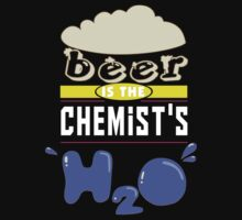 """""""Beer is the Chemist's H20"""" Collection #43059 T-Shirt"""