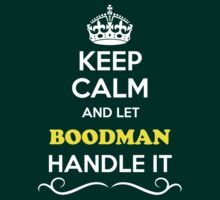 Keep Calm and Let BOODMAN Handle it T-Shirt