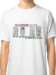 Dr Who Stonehenge Speech typography Classic T-Shirt