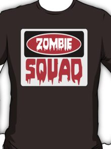 ZOMBIE SQUAD, FUNNY DANGER STYLE FAKE SAFETY SIGN T-Shirt