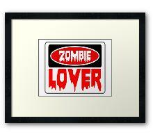 ZOMBIE LOVER, FUNNY DANGER STYLE FAKE SAFETY SIGN Framed Print