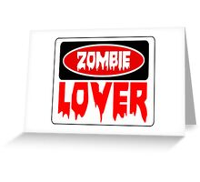 ZOMBIE LOVER, FUNNY DANGER STYLE FAKE SAFETY SIGN Greeting Card
