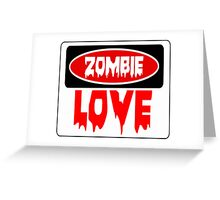 ZOMBIE LOVE, FUNNY DANGER STYLE FAKE SAFETY SIGN Greeting Card
