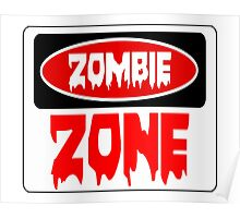 ZOMBIE ZONE, FUNNY DANGER STYLE FAKE SAFETY SIGN Poster