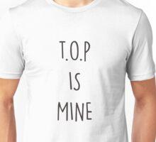 TOP IS MINE Unisex T-Shirt