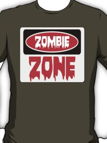 ZOMBIE ZONE, FUNNY DANGER STYLE FAKE SAFETY SIGN T-Shirt