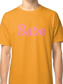 Babe - Barbie Pink Classic T-Shirt