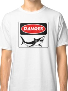 DANGER SHARK, FUNNY FAKE SAFETY SIGN Classic T-Shirt