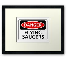 DANGER FLYING SAUCERS, FUNNY FAKE SAFETY SIGN Framed Print