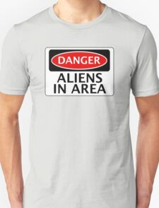 DANGER ALIENS IN AREA FAKE FUNNY SAFETY SIGN SIGNAGE T-Shirt