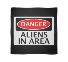 DANGER ALIENS IN AREA FAKE FUNNY SAFETY SIGN SIGNAGE Scarf