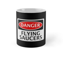 DANGER FLYING SAUCERS, FUNNY FAKE SAFETY SIGN Mug