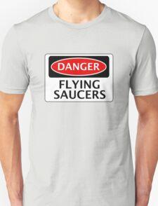 DANGER FLYING SAUCERS, FUNNY FAKE SAFETY SIGN T-Shirt