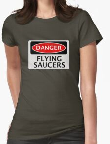 DANGER FLYING SAUCERS, FUNNY FAKE SAFETY SIGN Womens Fitted T-Shirt