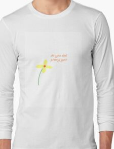 Do you feel pretty yet? T-Shirt