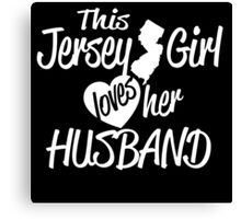 THIS JERSEY GIRL LOVES HER HUSBAND Canvas Print