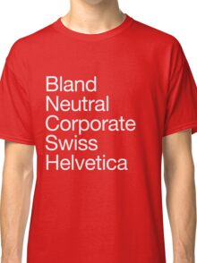 Helvetica protest Classic T-Shirt