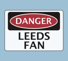 DANGER LEEDS UNITED, LEEDS FAN, FOOTBALL FUNNY FAKE SAFETY SIGN Baby Tee
