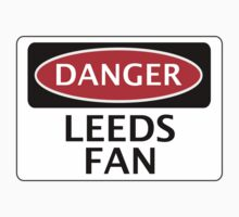 DANGER LEEDS UNITED, LEEDS FAN, FOOTBALL FUNNY FAKE SAFETY SIGN One Piece - Short Sleeve