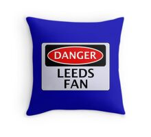DANGER LEEDS UNITED, LEEDS FAN, FOOTBALL FUNNY FAKE SAFETY SIGN Throw Pillow